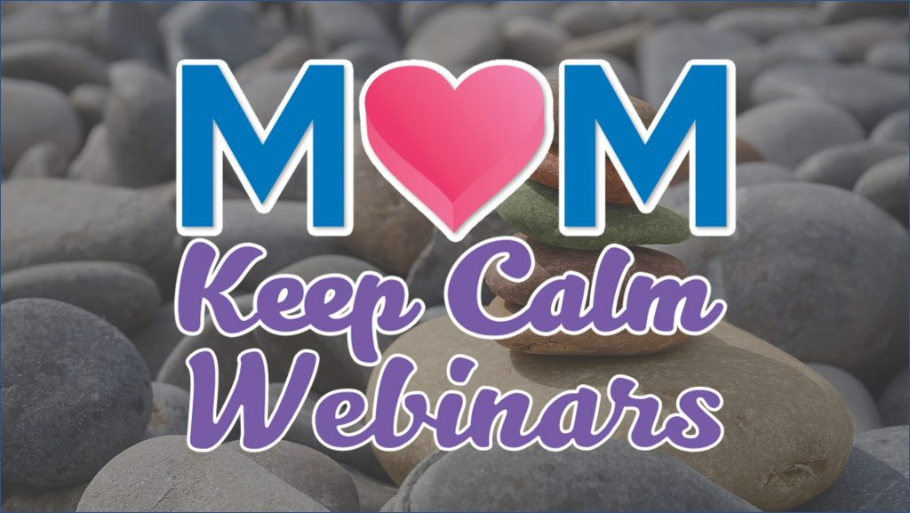 Mom Keep Calm Webinars